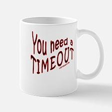 You Need a TIMEOUT Mug
