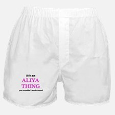 It's an Aliya thing, you wouldn&# Boxer Shorts