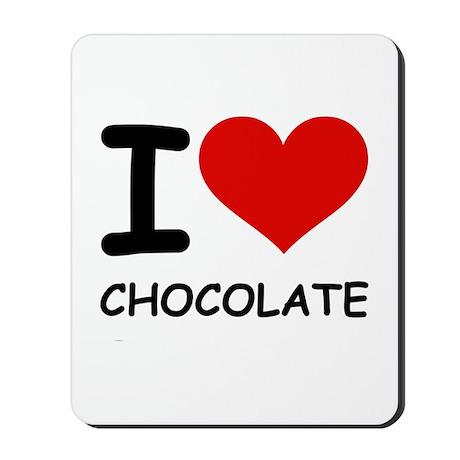 I LOVE CHOCOLATE Mousepad