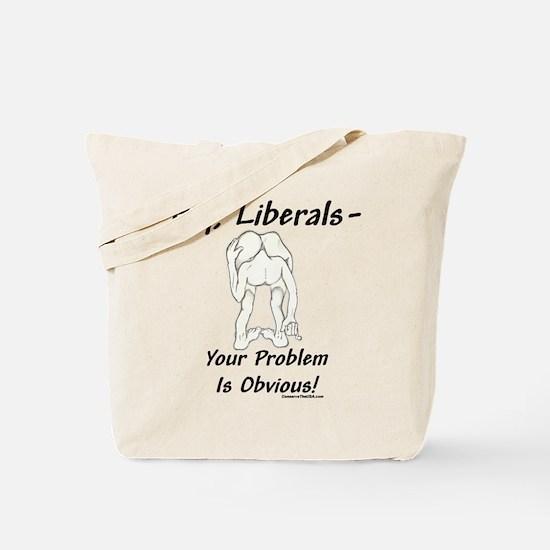 """Liberal's Problem"" Tote Bag"
