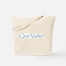 Quo Vadis? Tote Bag