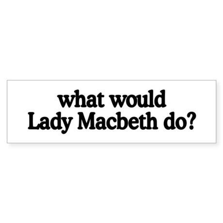 Lady Macbeth Bumper Sticker