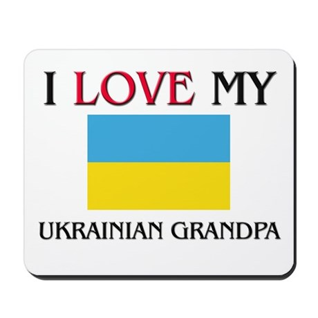 I Love My Ukrainian Grandpa Mousepad