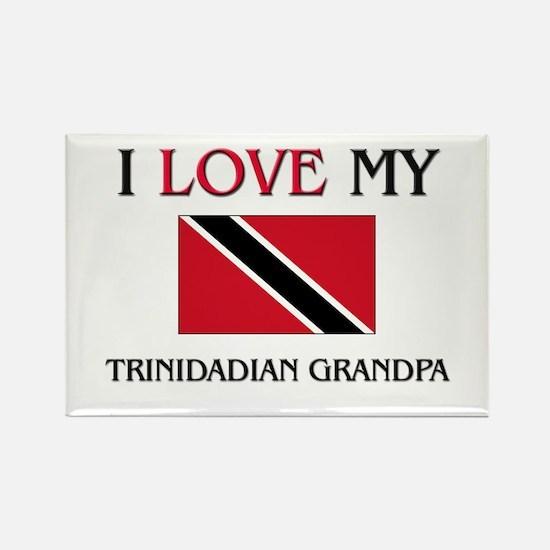 I Love My Trinidadian Grandpa Rectangle Magnet