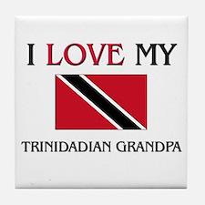 I Love My Trinidadian Grandpa Tile Coaster