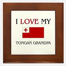 I Love My Tongan Grandpa Framed Tile