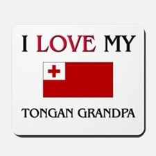 I Love My Tongan Grandpa Mousepad