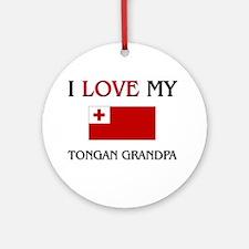 I Love My Tongan Grandpa Ornament (Round)