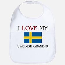 I Love My Swedish Grandpa Bib