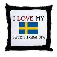 I Love My Swedish Grandpa Throw Pillow