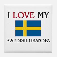 I Love My Swedish Grandpa Tile Coaster