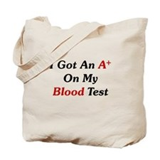 A+ On My Blood Test Tote Bag