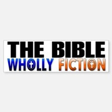 The Bible Wholly fiction Bumper Bumper Bumper Sticker