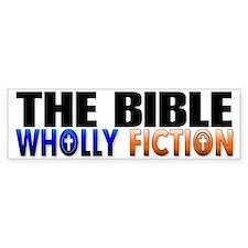 The Bible Wholly fiction Bumper Bumper Sticker