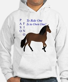Paso Fino To ride is to own Hoodie