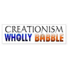 Creationism, Wholly babble. Bumper Bumper Sticker