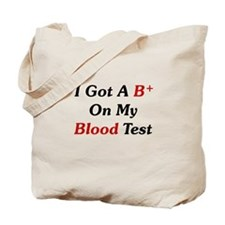 B+ On My Blood Test Tote Bag