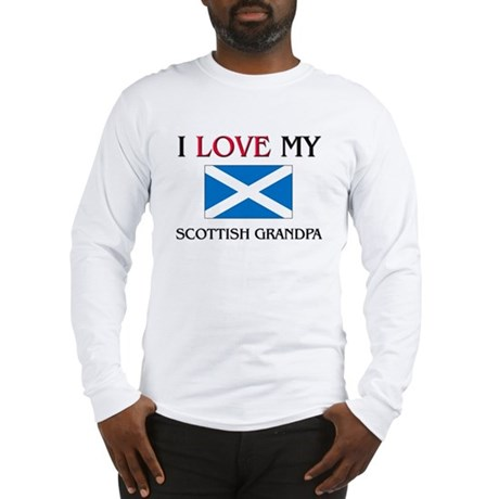 I Love My Scottish Grandpa Long Sleeve T-Shirt