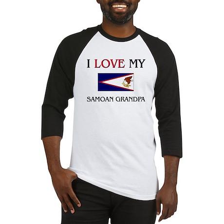 I Love My Samoan Grandpa Baseball Jersey