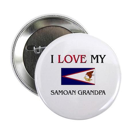 """I Love My Samoan Grandpa 2.25"""" Button"""