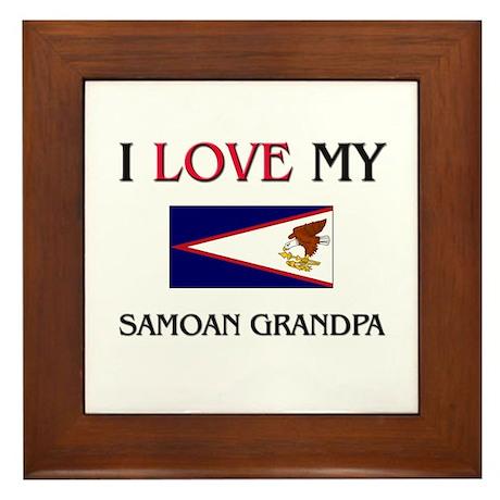 I Love My Samoan Grandpa Framed Tile