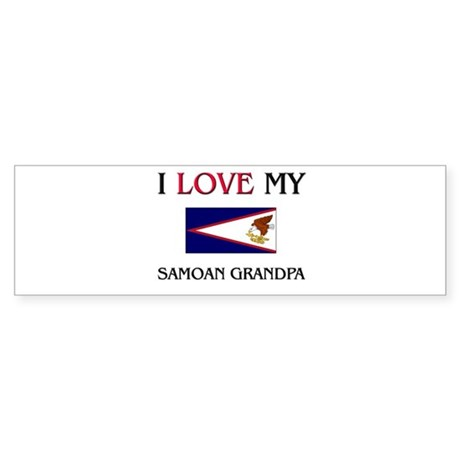 I Love My Samoan Grandpa Bumper Sticker