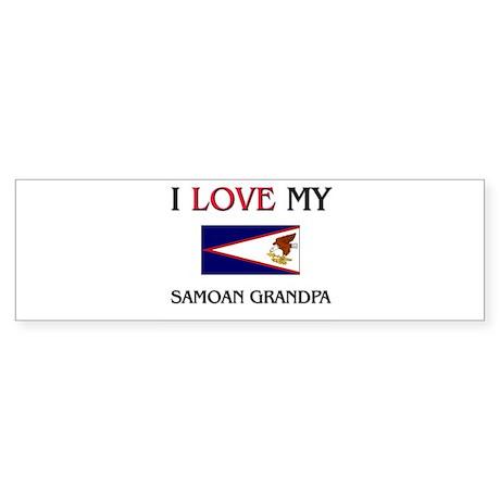 I Love My Samoan Grandpa Bumper Sticker