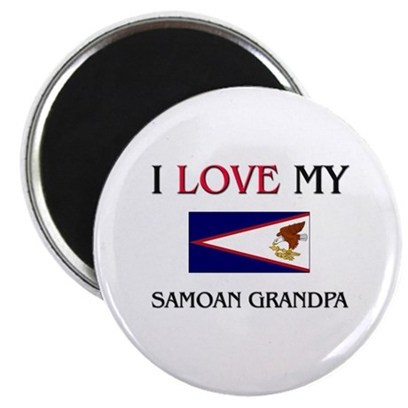 I Love My Samoan Grandpa Magnet