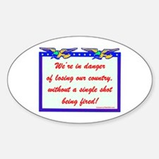 """Losing Our Country!"" Oval Decal"