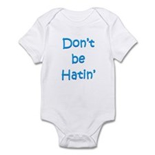 Don't be Hatin' Infant Bodysuit