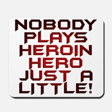 Heroin Hero Mousepad