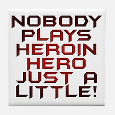 Heroin Hero Tile Coaster