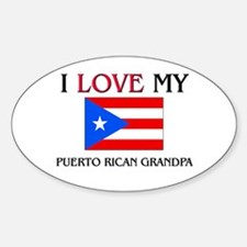 I Love My Puerto Rican Grandpa Oval Decal