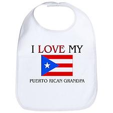 I Love My Puerto Rican Grandpa Bib