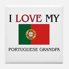 I Love My Portuguese Grandpa Tile Coaster