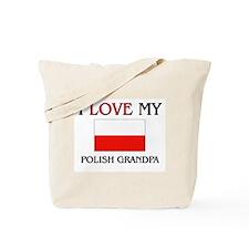 I Love My Polish Grandpa Tote Bag