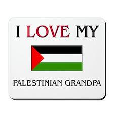 I Love My Palestinian Grandpa Mousepad