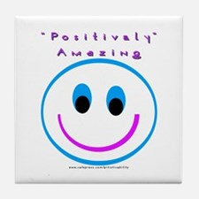 Positively Amazing... Tile Coaster
