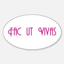 "Fac ut Vivas ""Get a Life!"" Oval Decal"