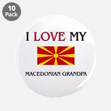 "I Love My Macedonian Grandpa 3.5"" Button (10 pack)"