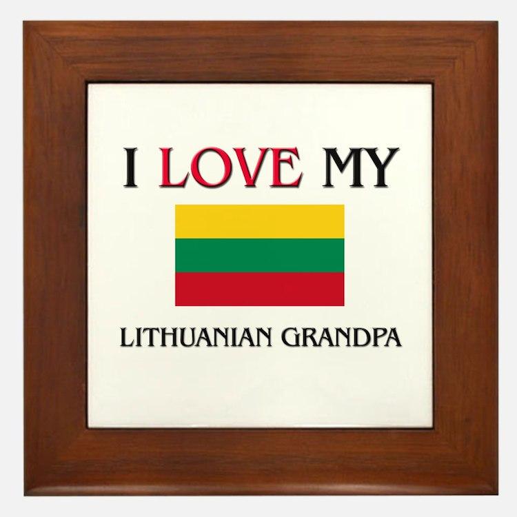 I Love My Lithuanian Grandpa Framed Tile