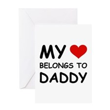 MY HEART BELONGS TO DADDY Greeting Card
