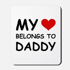 MY HEART BELONGS TO DADDY Mousepad
