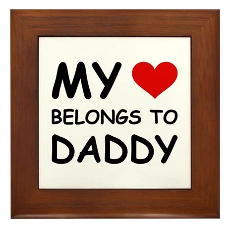 MY HEART BELONGS TO DADDY Framed Tile