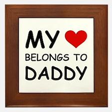 MY HEART BELONGS TO DADDY Framed Tile