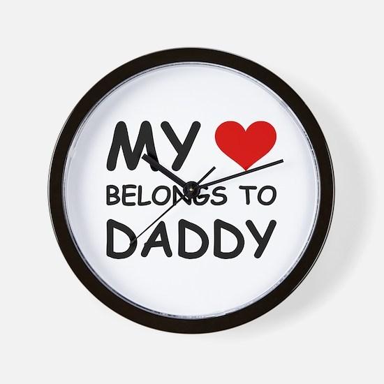 MY HEART BELONGS TO DADDY Wall Clock