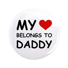 "MY HEART BELONGS TO DADDY 3.5"" Button"