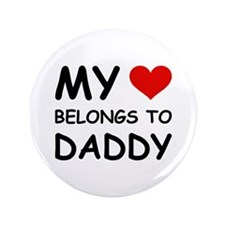 """MY HEART BELONGS TO DADDY 3.5"""" Button (100 pack)"""