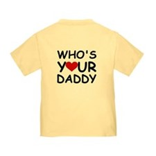 WHO'S YOUR DADDY T