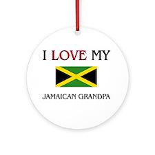I Love My Jamaican Grandpa Ornament (Round)
